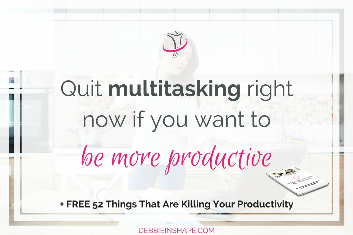 Quit Multitasking Right Now If You Want To Be More Productive