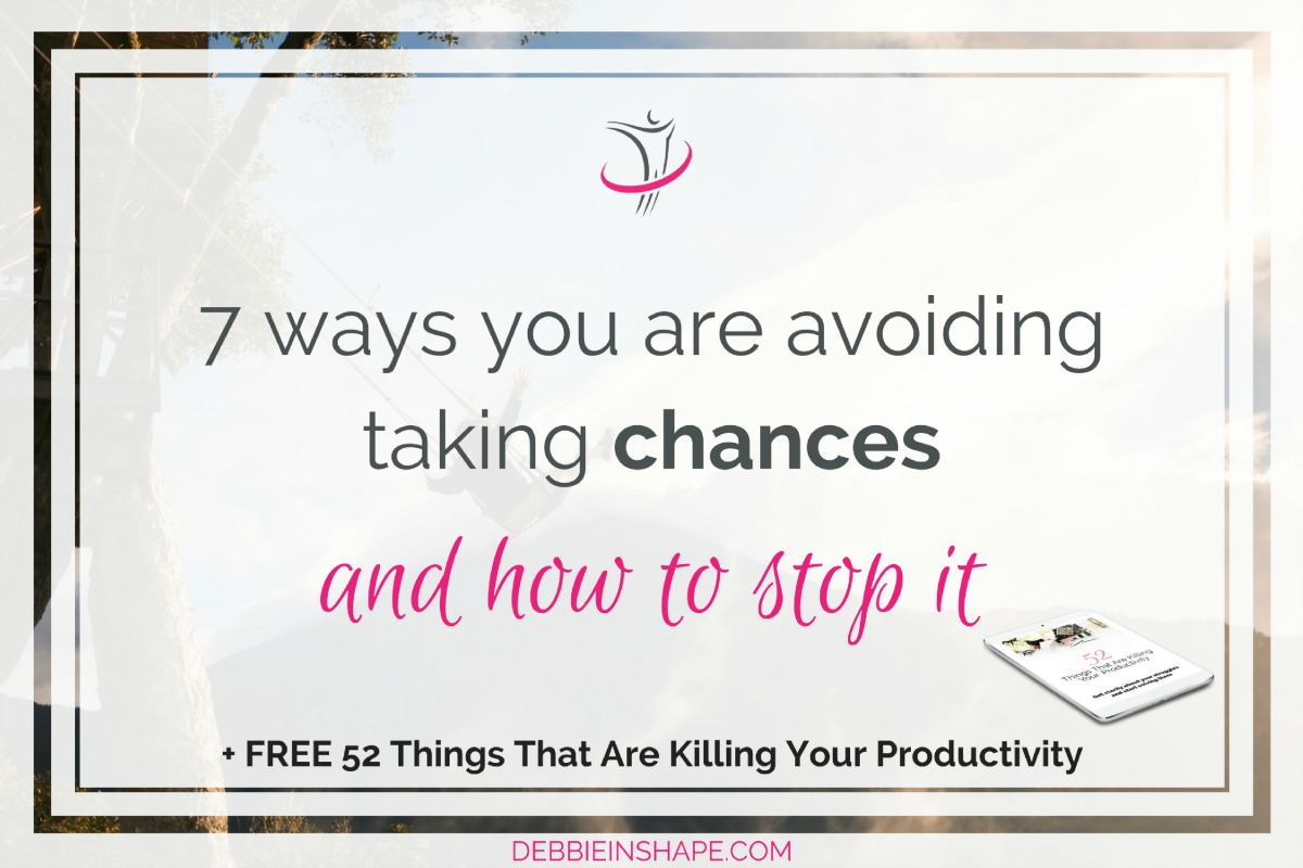 7 Ways You Are Avoiding Taking Chances And How To Stop It