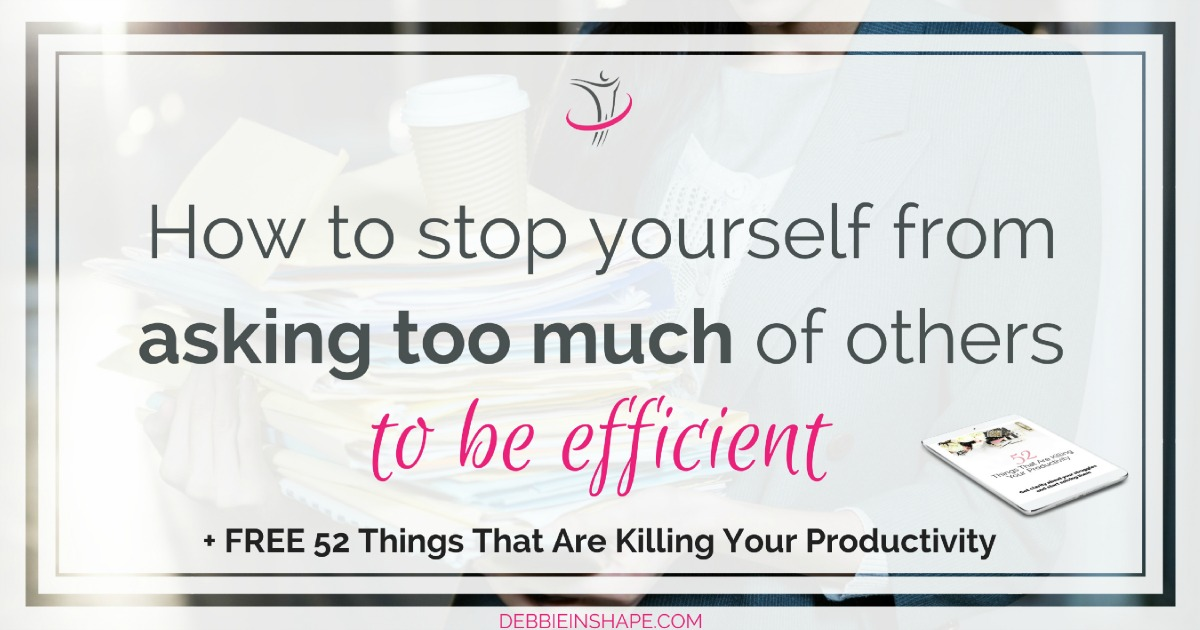 On the other side of not delegating is asking too much of others. Identify how you might have been wasting your and someone else's time. Discover how you can stop it to improve your productivity. Grab my list of 52 Things That Are Killing Your Productivity and find out other not-so-obvious efficiency blocks you need to overcome today.