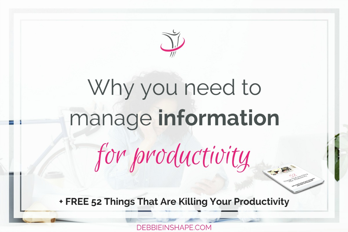 Why You Need To Manage Information For Productivity5 min read