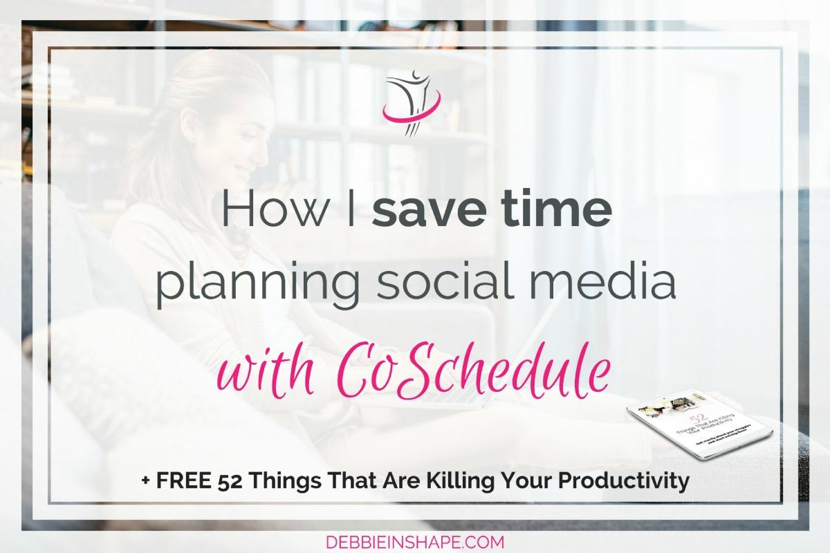How I Save Time Planning Social Media With CoSchedule