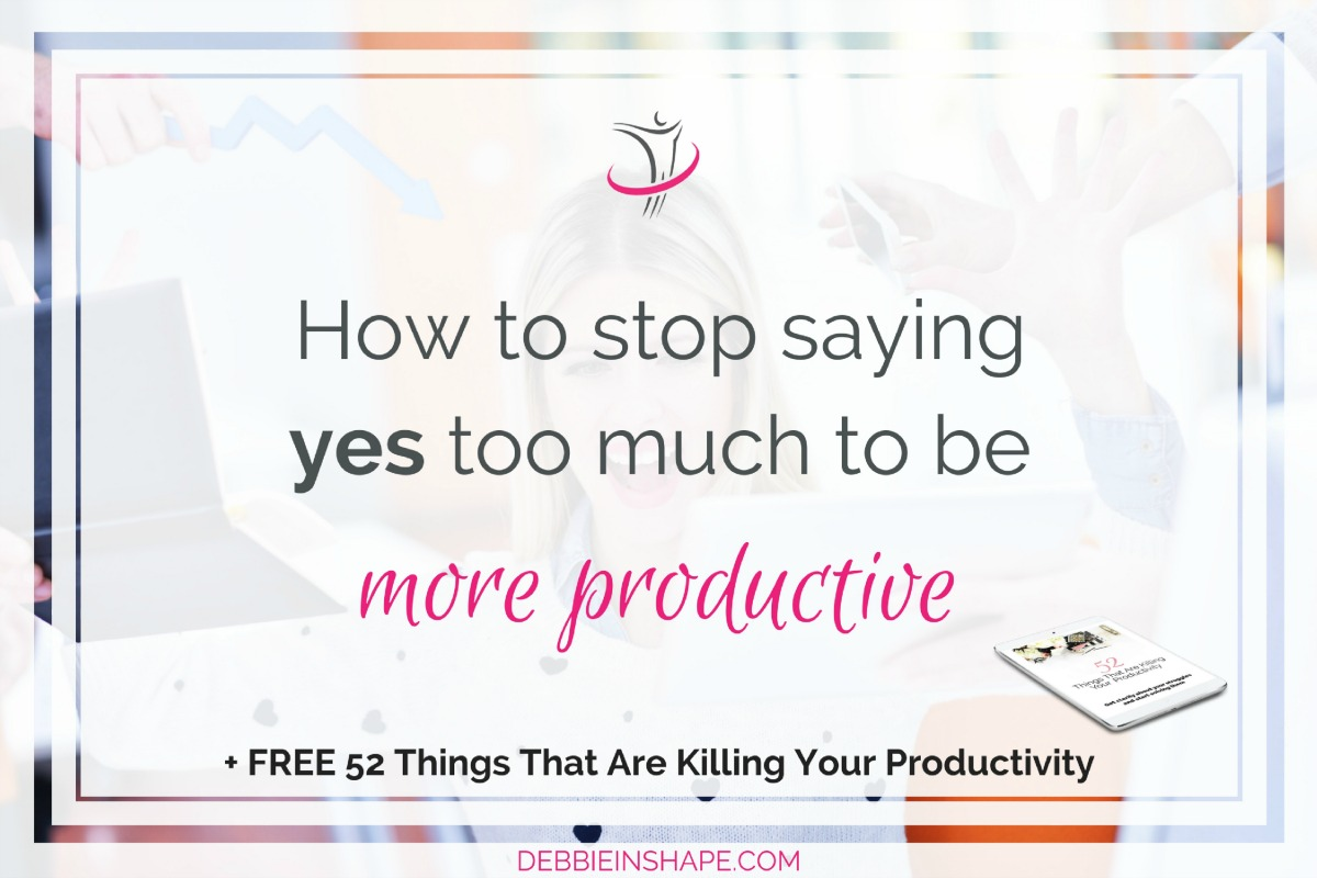 How To Stop Saying Yes Too Much To Be More Productive5 min read