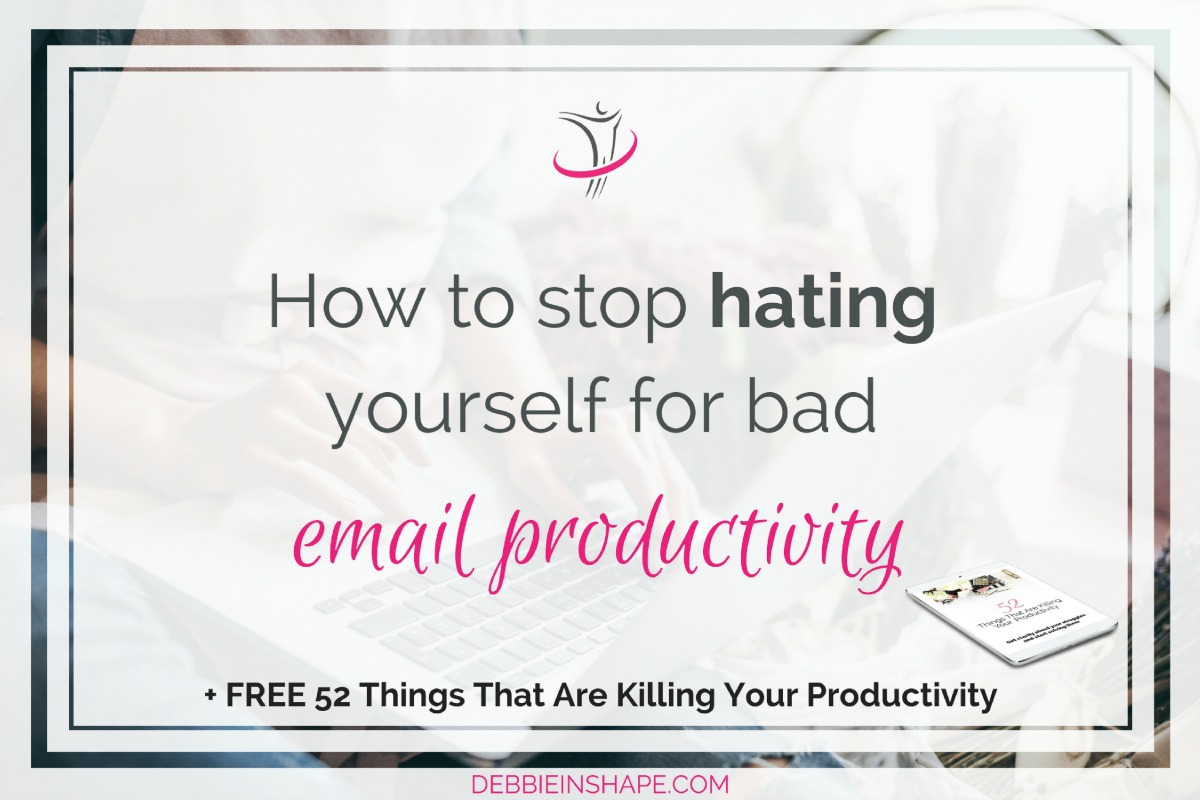 How To Stop Hating Yourself For Bad Email Productivity
