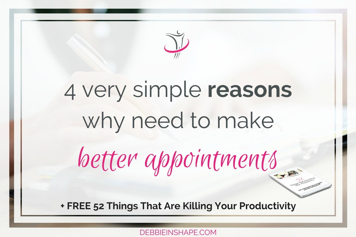 4 Very Simple Reasons Why Need To Make Better Appointments