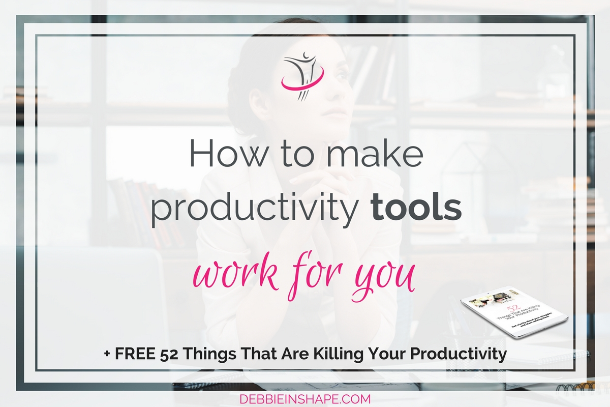 How To Make Productivity Tools Work For You