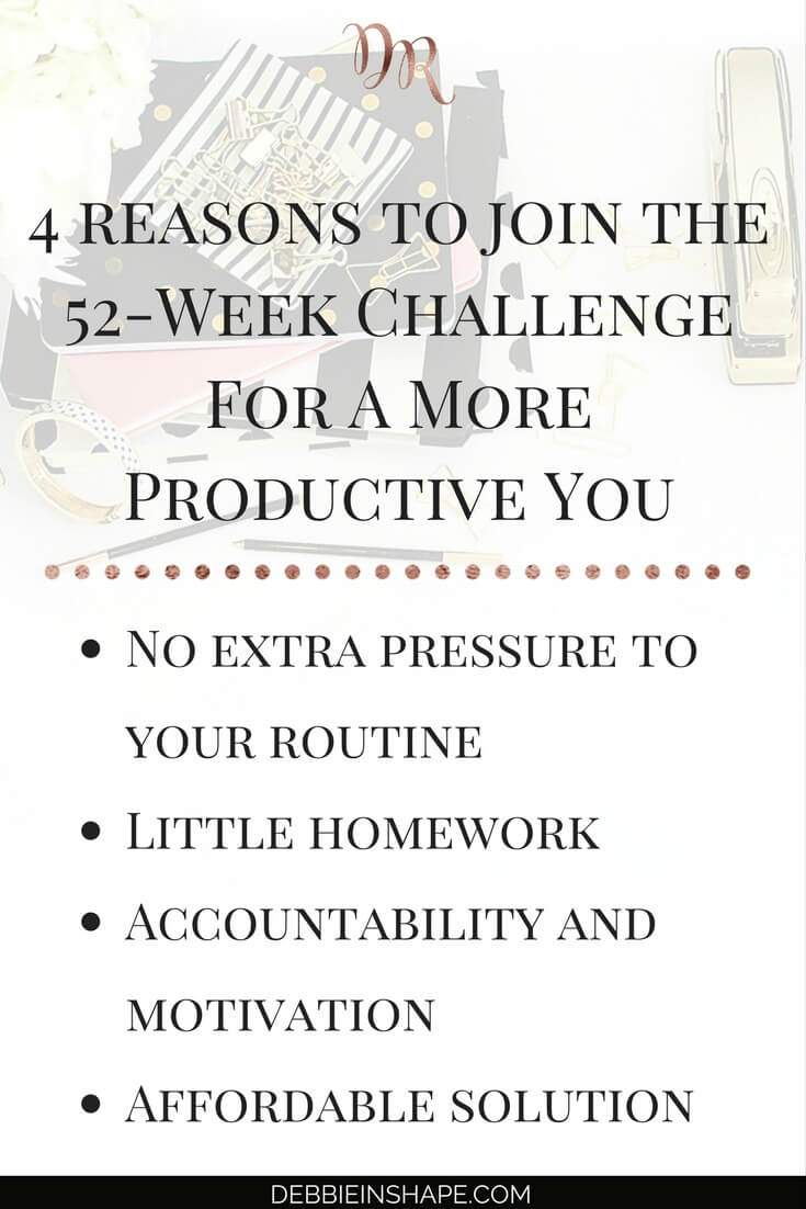 Why you need to join my 52-week challenge today. Because it's possible to make room in your schedule for the things you love without adding stress to your life. Discover how to achieve it one day at a time with the reviewed and improved 52-Week Challenge For A More Productive You. #productivity #confidence #success #challenge #beforeandafter #community #support #accountability #motivation