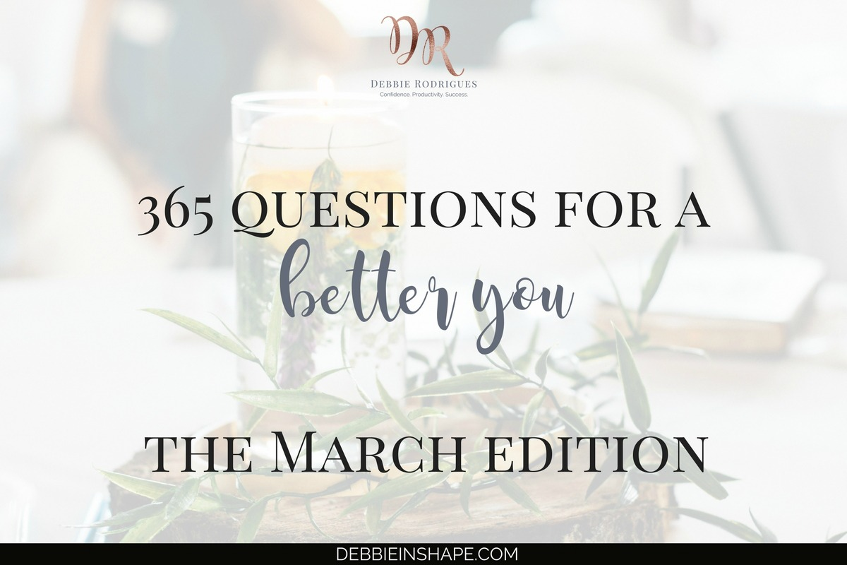 365 Questions For A Better You: the March Edition