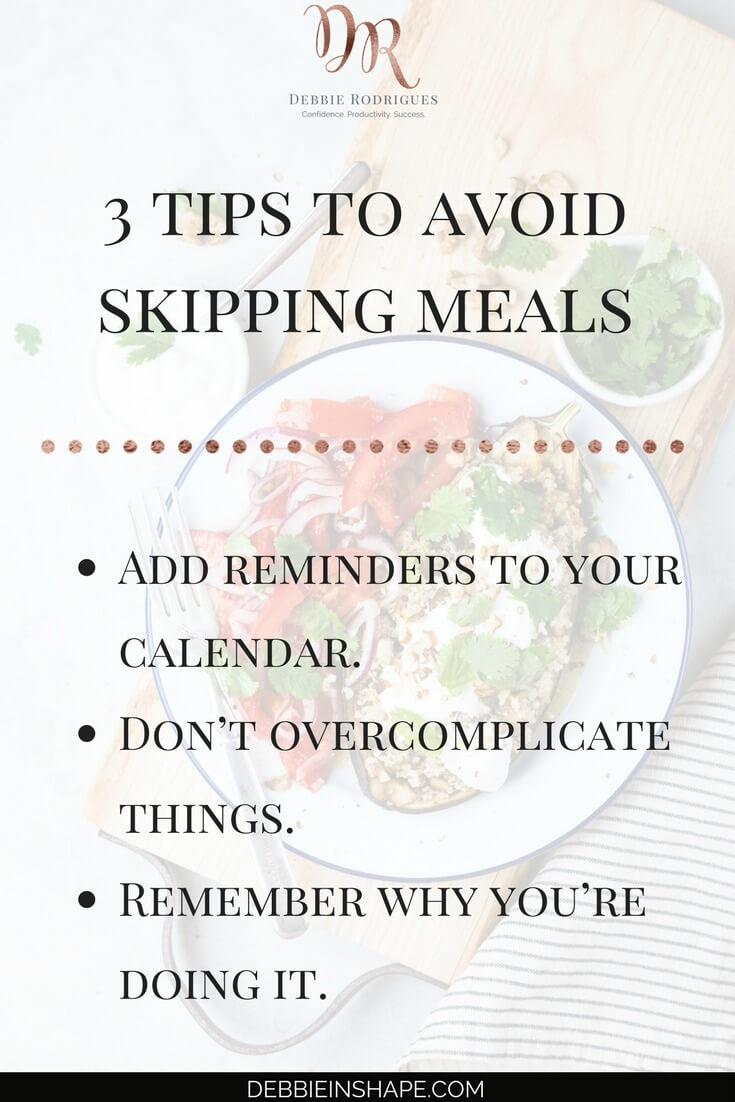 How to avoid skipping meals the easy way. Stop overcomplicating your lifestyle. Fuel your body and have more energy for the things you love. Join the 52-Week Challenge For A More Productive You and create space in your schedule for self-care. #productivity #confidence #success #lifestyle #meals