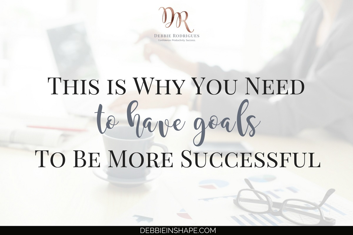 This is Why You Need To Have Goals To Be More Successful