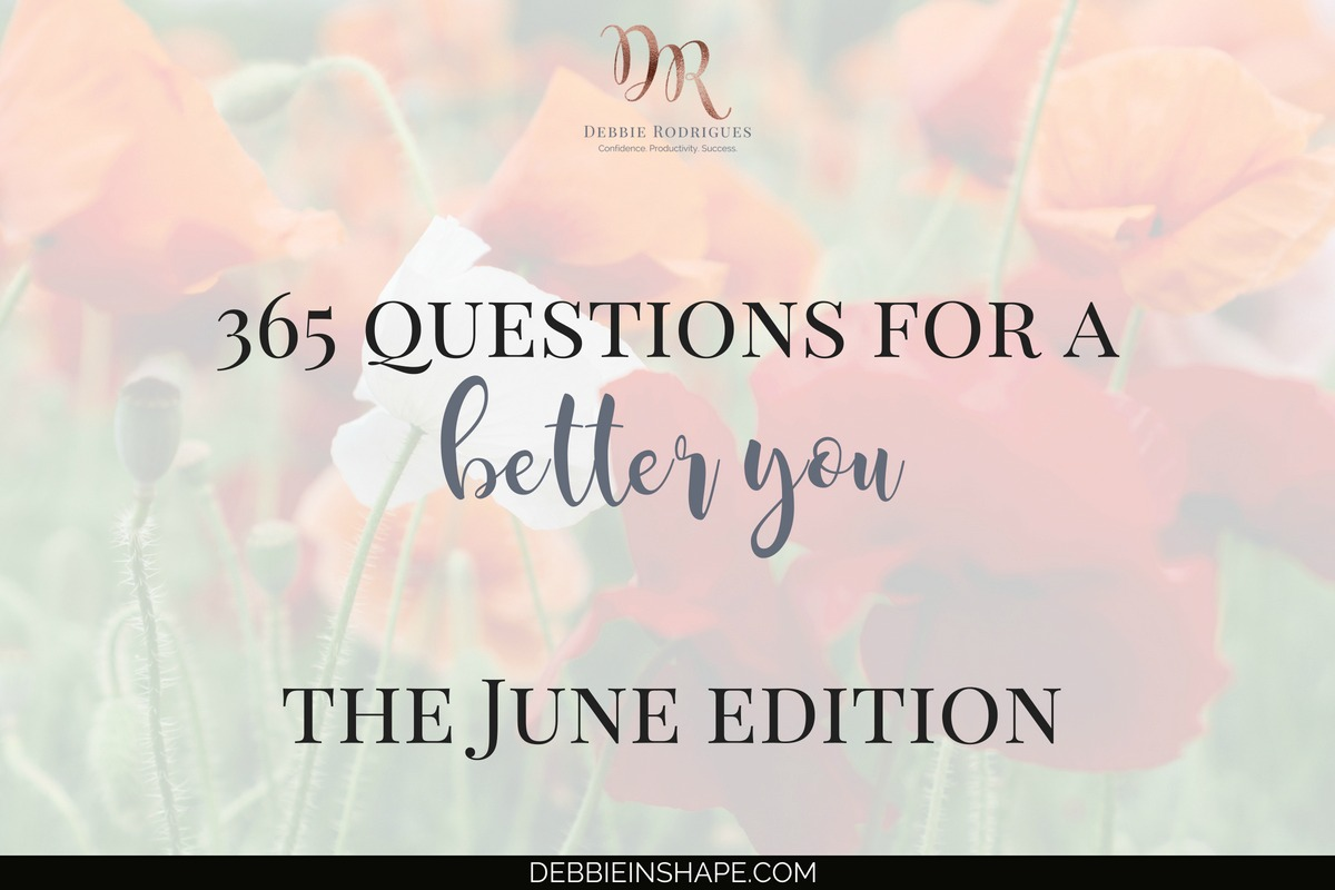 365 Questions For A Better You: the June Edition