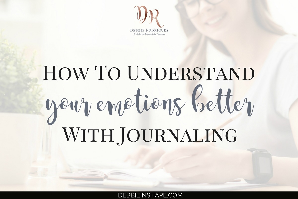 How To Understand Your Emotions Better With Journaling