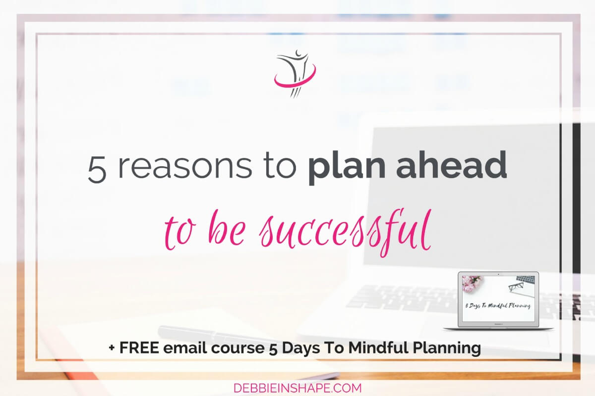 The time spent planning will save you a lot of headaches later. Below you will find my 5 main reasons to plan ahead.