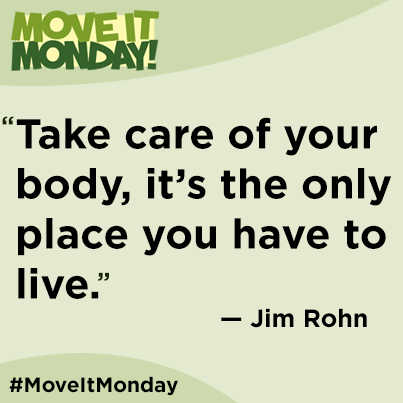 """Take care of your body, it's the only place you have to live."" - Jim Rohn"