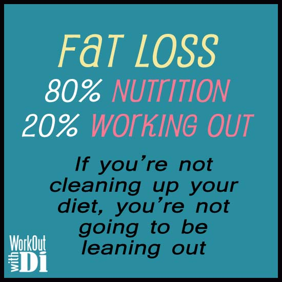 If you are not cleaning up your diet, you are not going to be leaning out.