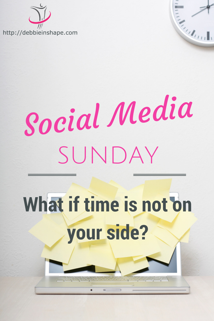 Social Media Sunday: What If Time Is Not On Your Side?