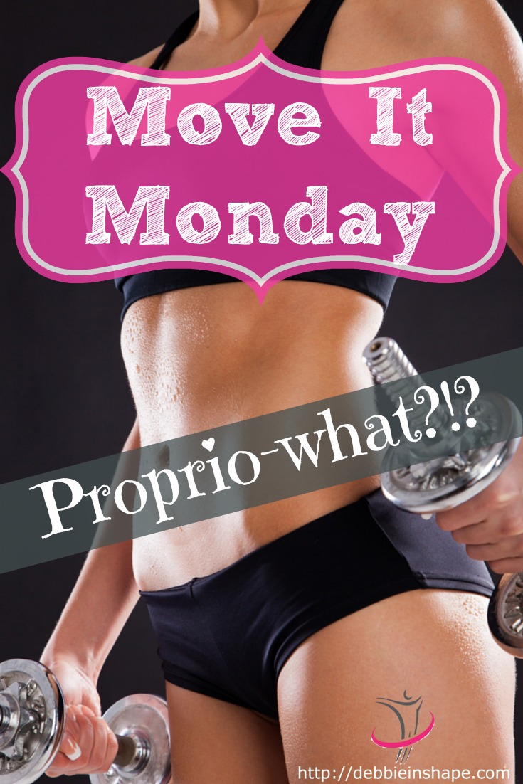 Move It Monday : Proprio-what?!?