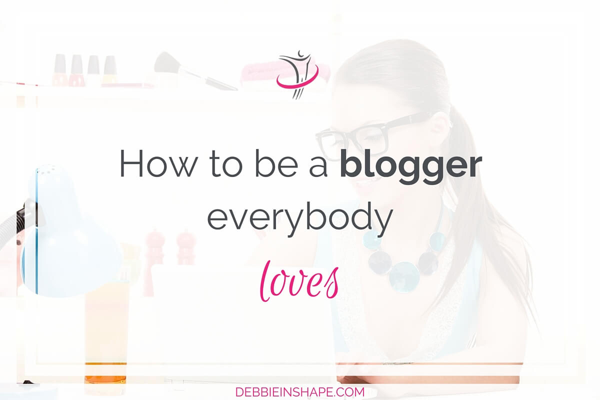 How To Be A Blogger Everybody Loves7 min read