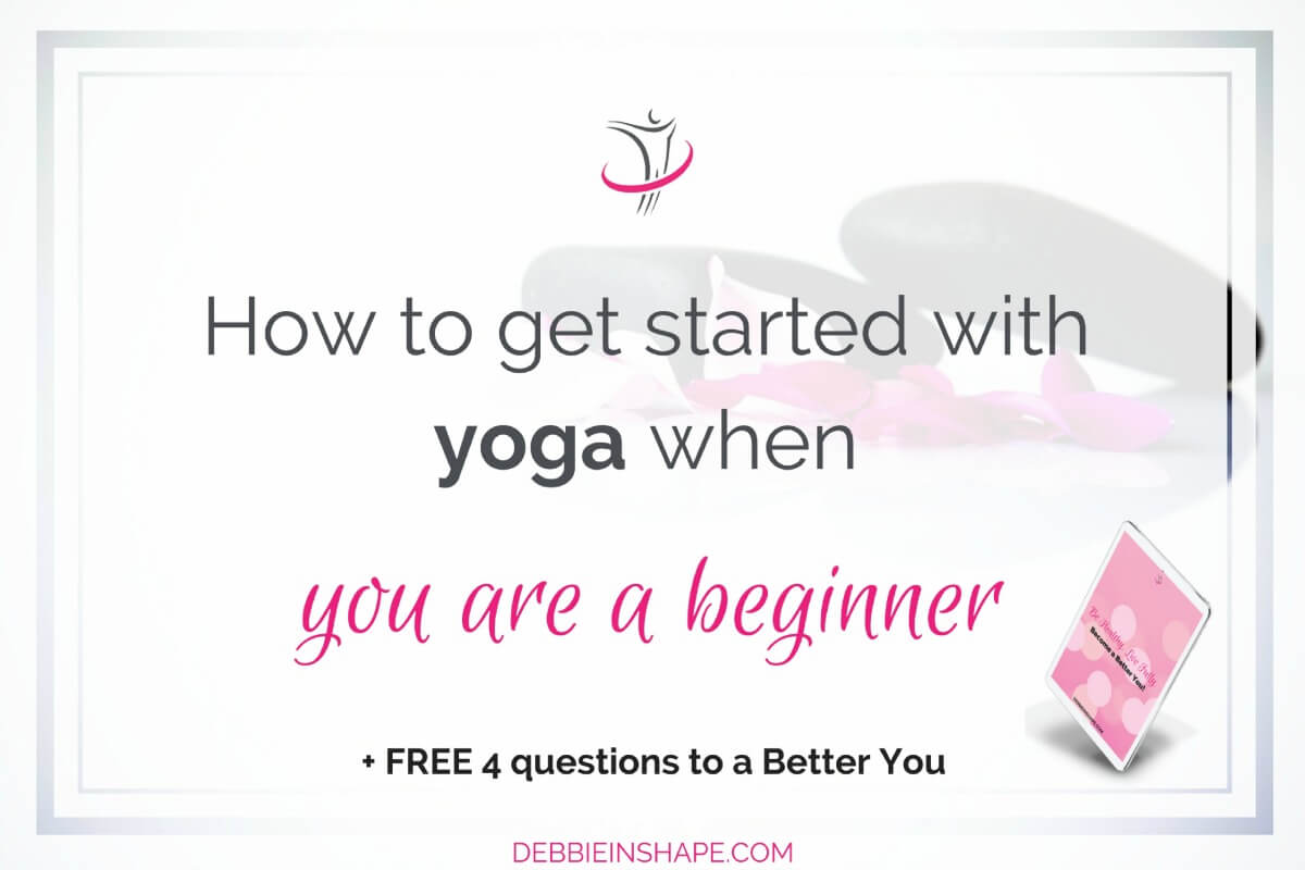 How To Get Started With Yoga When You Are A Beginner