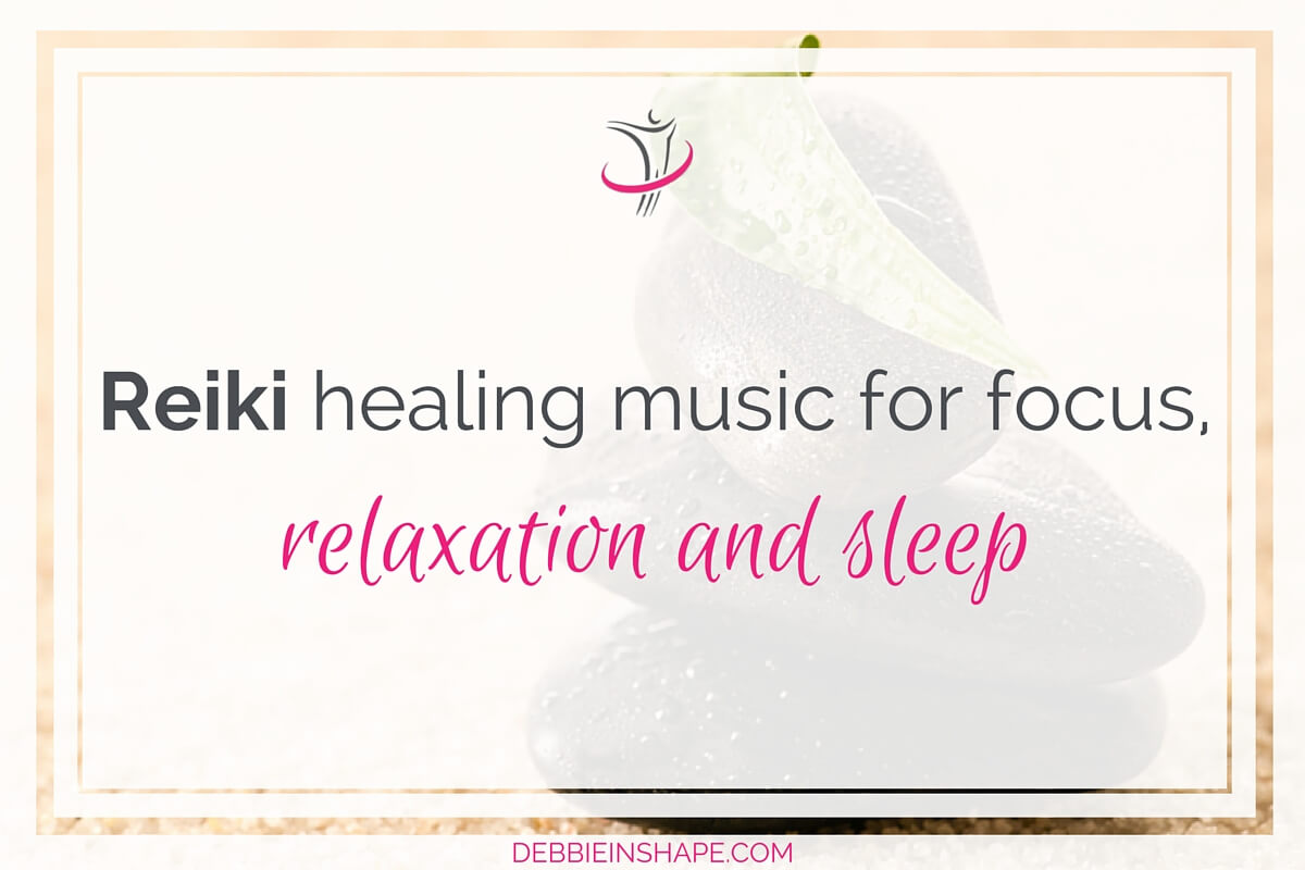 Reiki Healing Music for Focus, Relaxation and Sleep