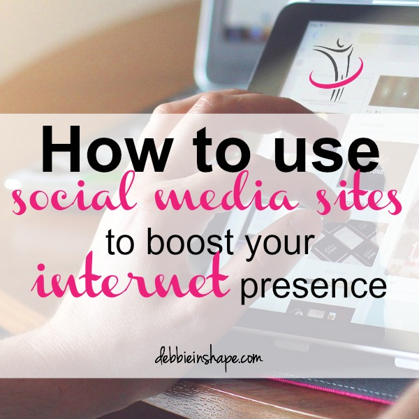How To Use Social Media Sites to Boost Your Internet Presence