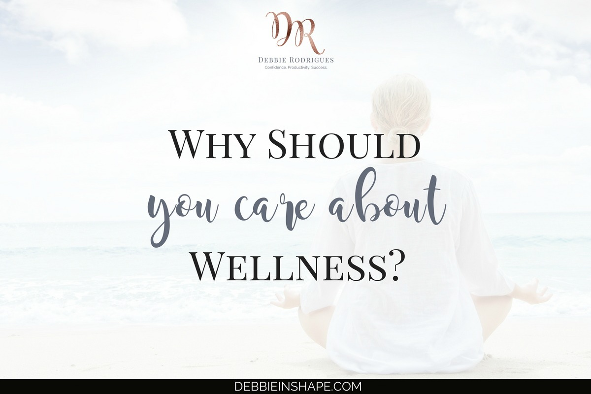 Why Should You Care About Wellness?