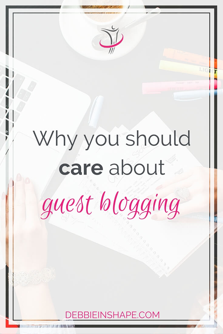 Why You Should Care About Guest Blogging.