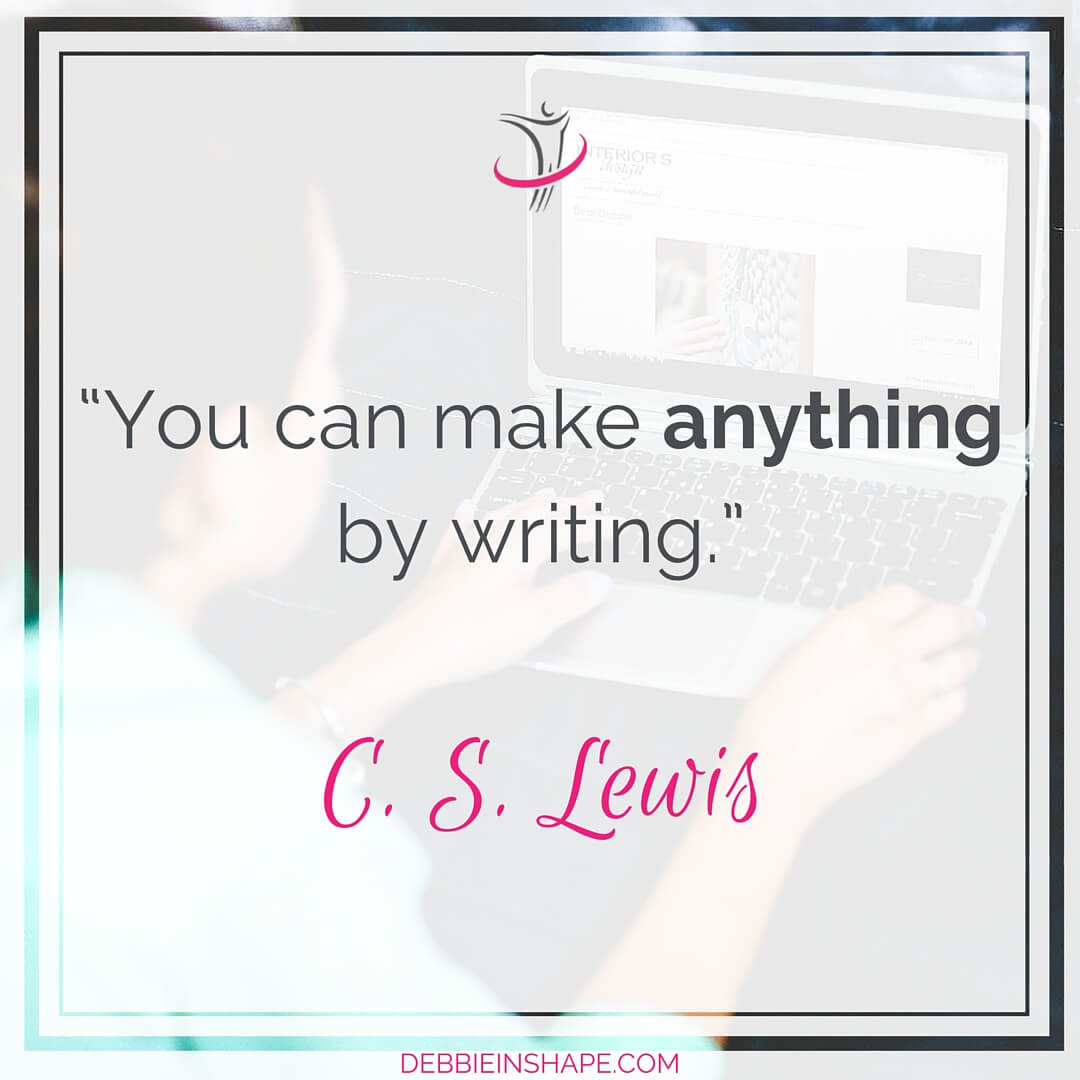 """You can make anything by writing."" - C. S. Lewis"
