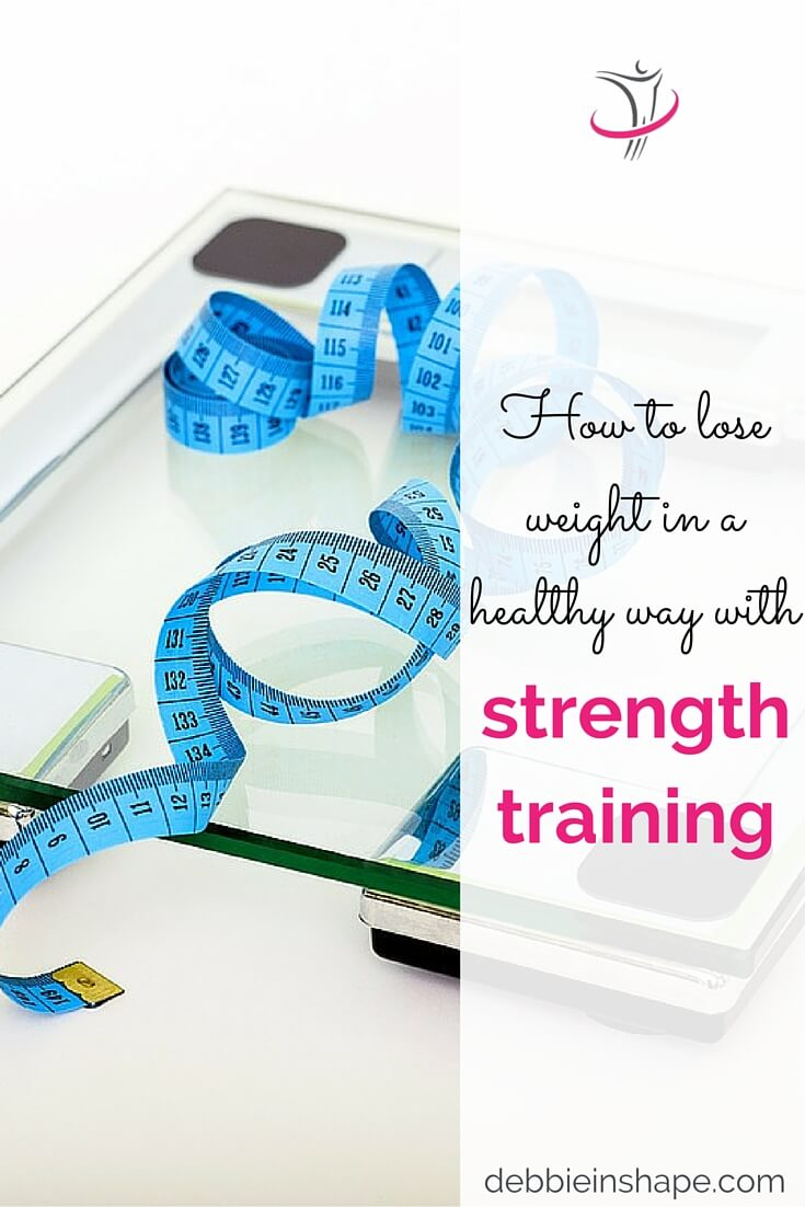 How To Lose Weight In A Healthy Way With Strength Training.