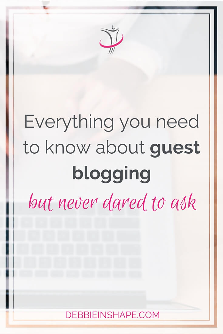 Everything You Need to Know About Guest Blogging But Never Dared To Ask.
