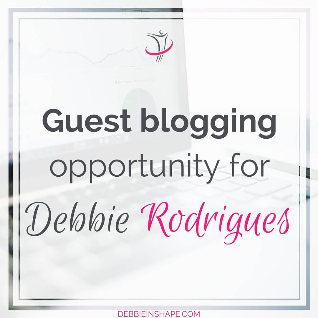 Check the guidelines for guest blogging on debbieinshape.com.