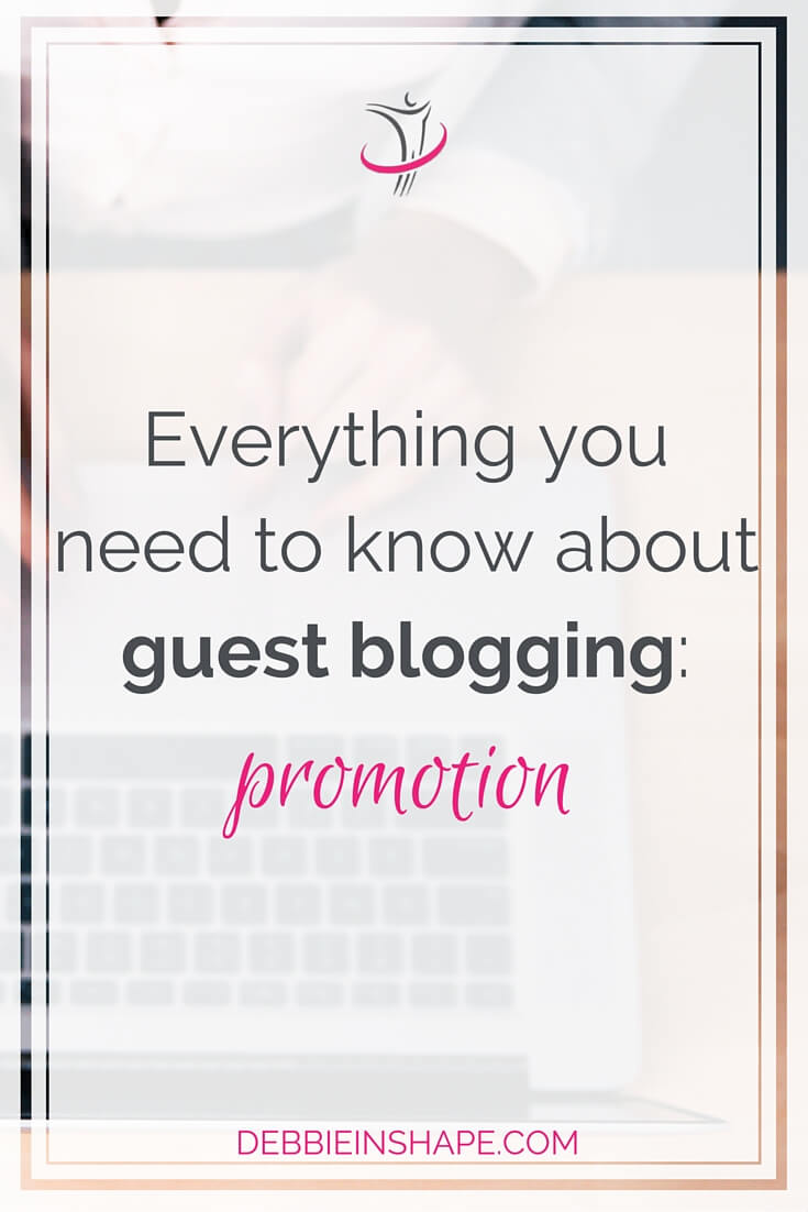 Everything You Need to Know About Guest Blogging: Promotion.