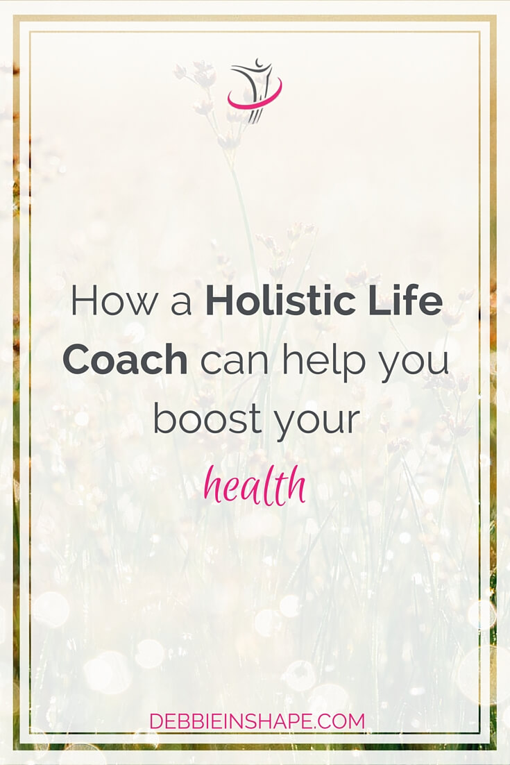 How A Holistic Life Coach Can Help You Boost Your Health.
