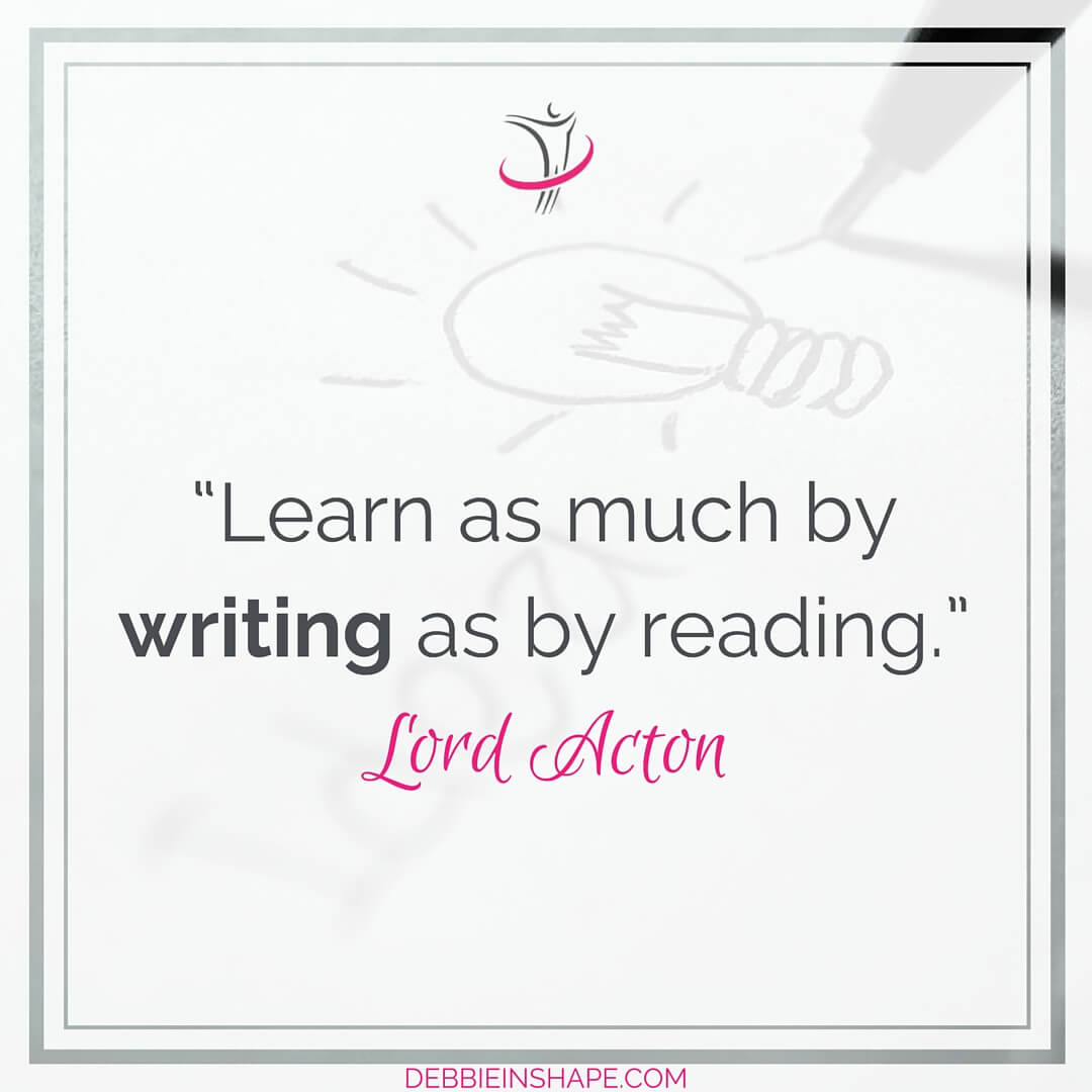 """Learn as much by writing as by reading."" - Lord Acton"