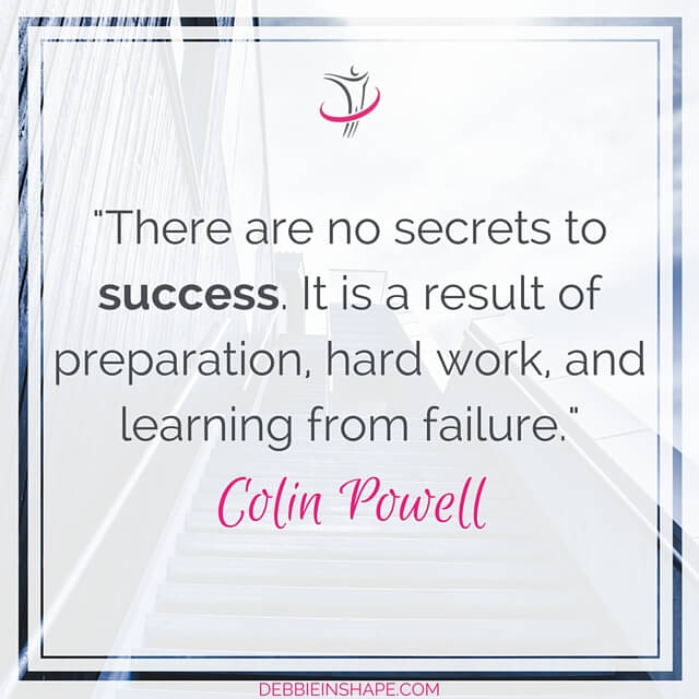 """There are no secrets to success. It is a result of preparation, hard work, and learning from failure."" - Colin Powell"