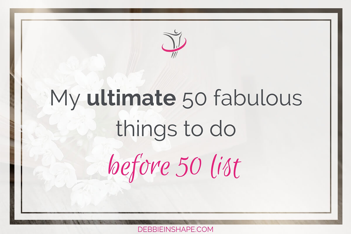 My Ultimate 50 Fabulous Things To Do Before 50 List3 min read