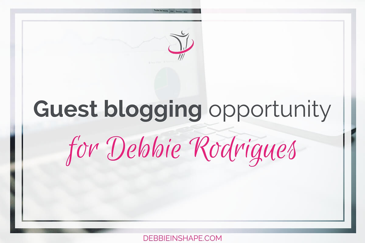 Guest Blogging Opportunity For Debbie Rodrigues.