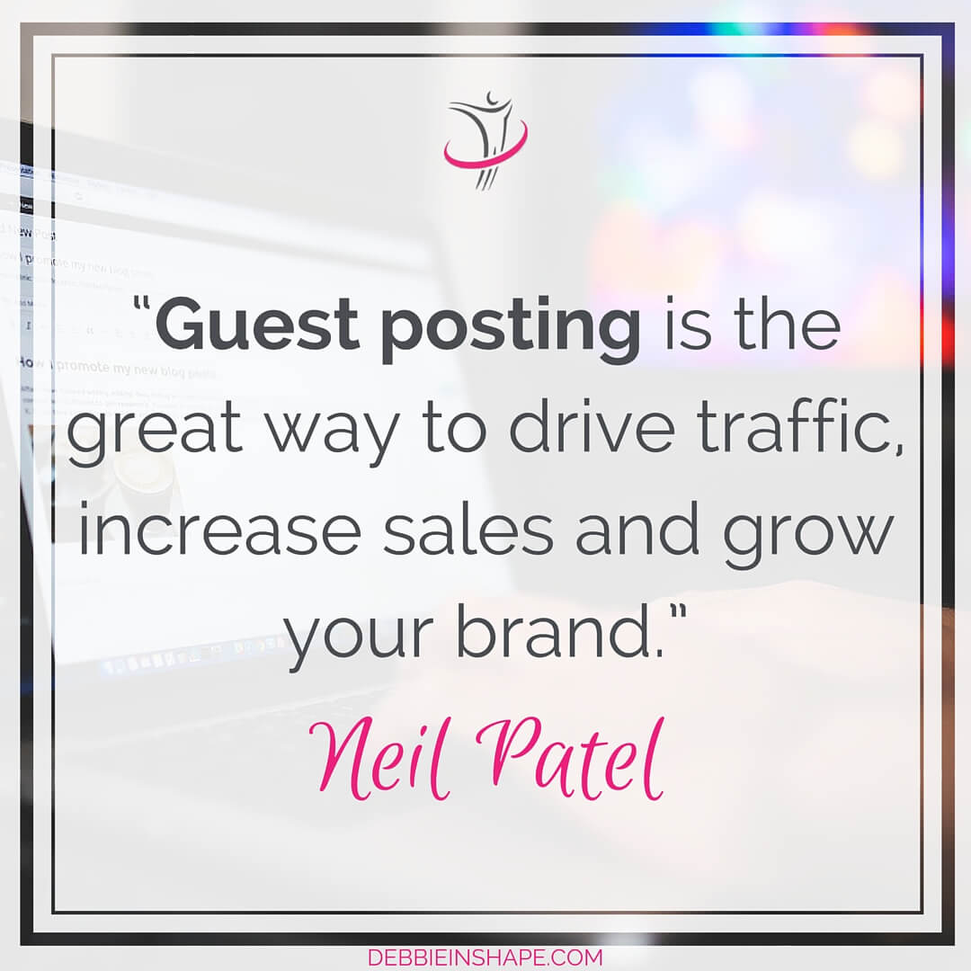"""Guest posting is the great way to drive traffic, increase sales and grow your brand."" - Neil Patel"