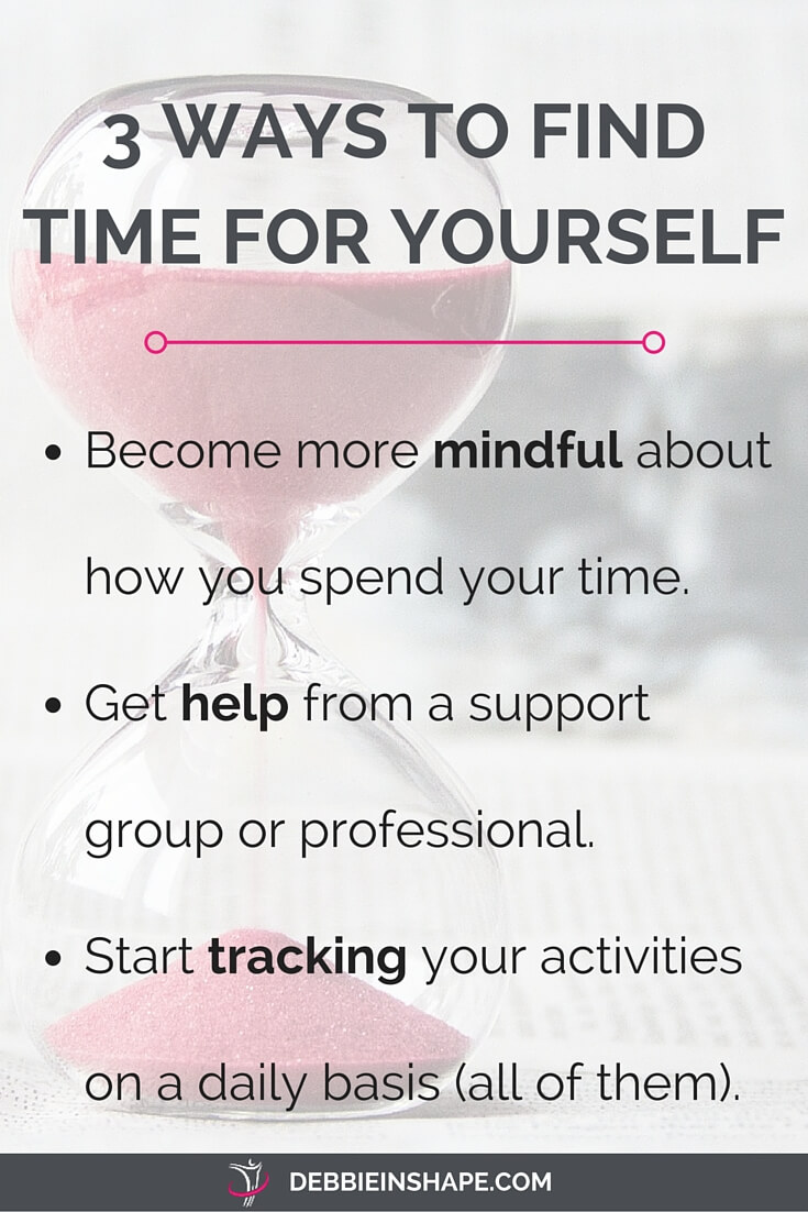 3 Ways To Find Time For Yourself.