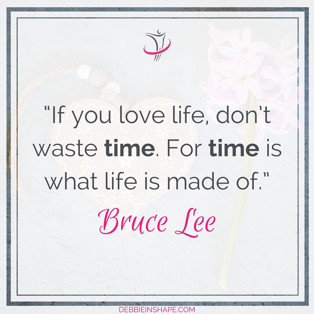 """If you love life, don't waste time. For time is what life is made of."" - Bruce Lee"