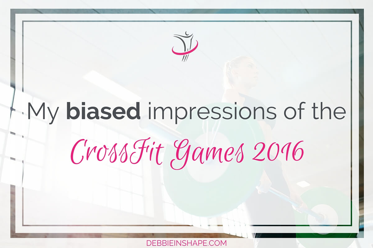 My Biased Impressions of the CrossFit Games 2016