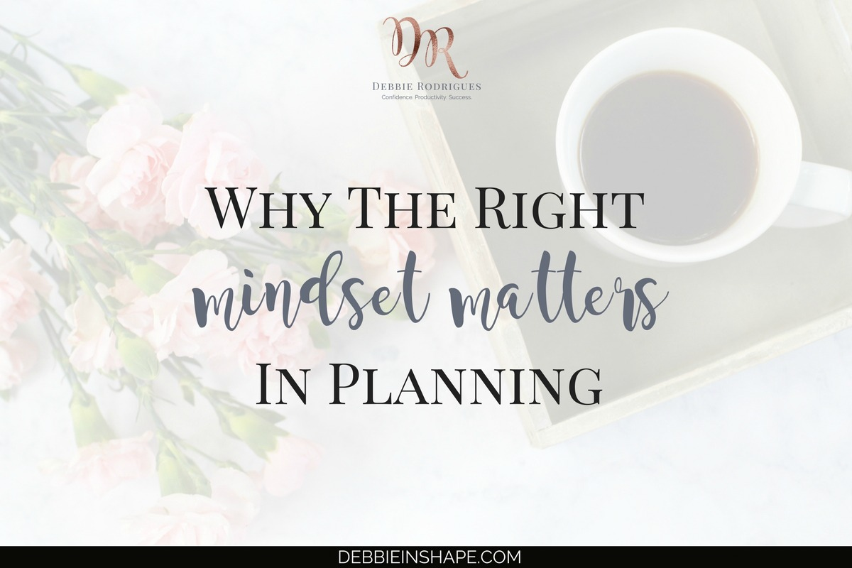 Why The Right Mindset Matters In Planning