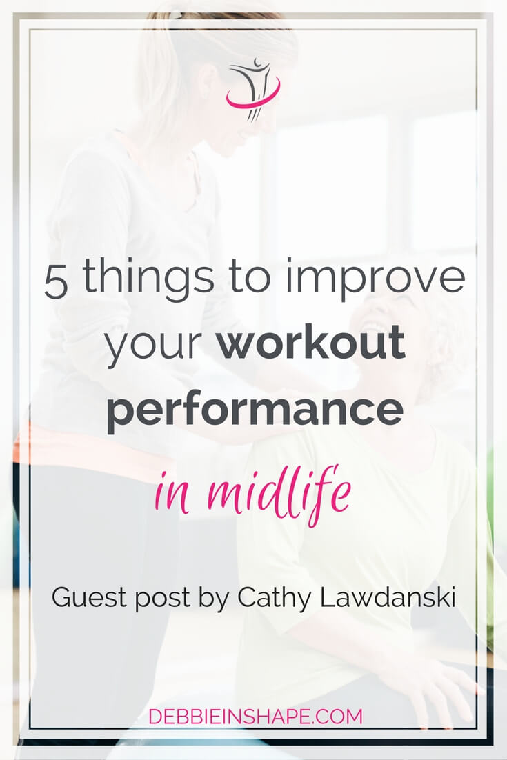 Do you think you're too old to think of improving your workout performance in midlife? Think again! Check these 5 tips from Cathy.