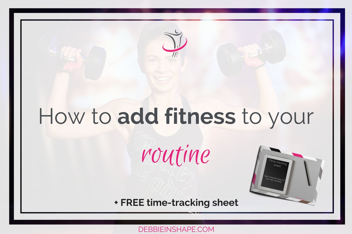How To Add Fitness To Your Routine