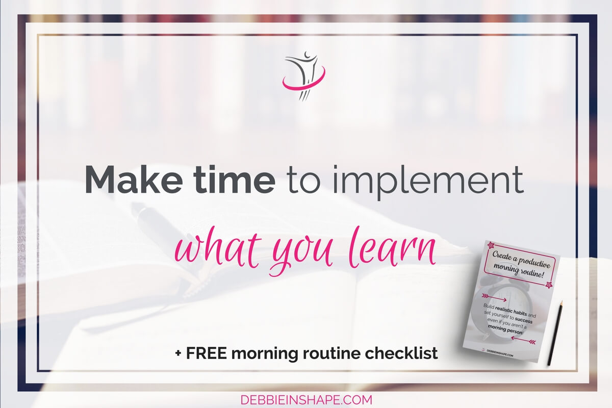 Make Time To Implement What You Learn