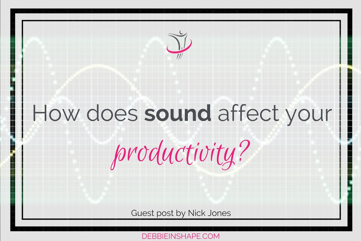 How Does Sound Affect Your Productivity?