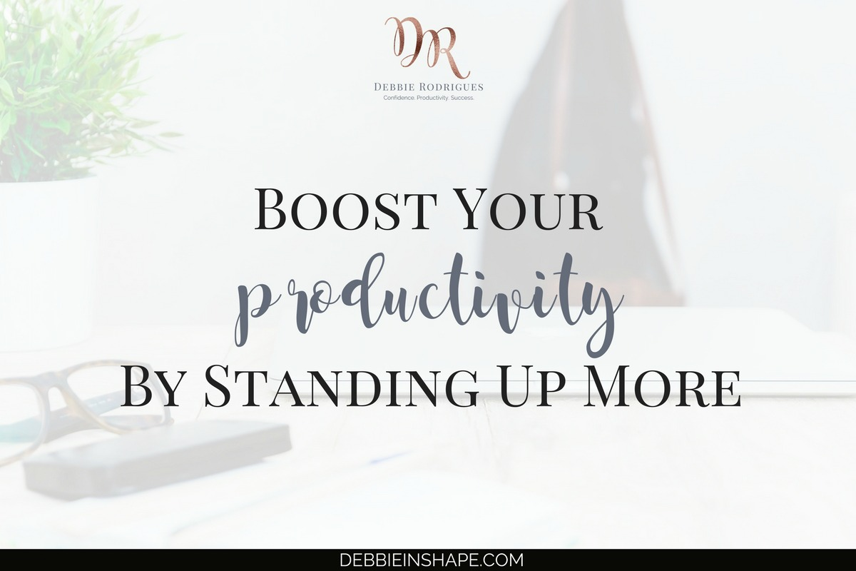 Boost Your Productivity By Standing Up More