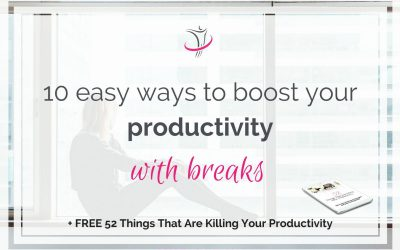 10 Easy Ways To Boost Your Productivity With Breaks