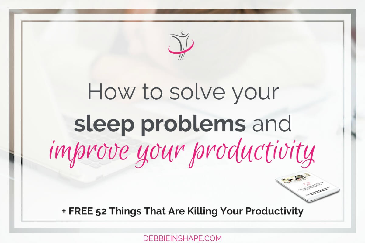 How To Solve Your Sleep Problems And Improve Your Productivity4 min read