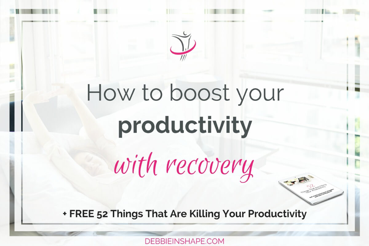 How To Boost Your Productivity With Recovery