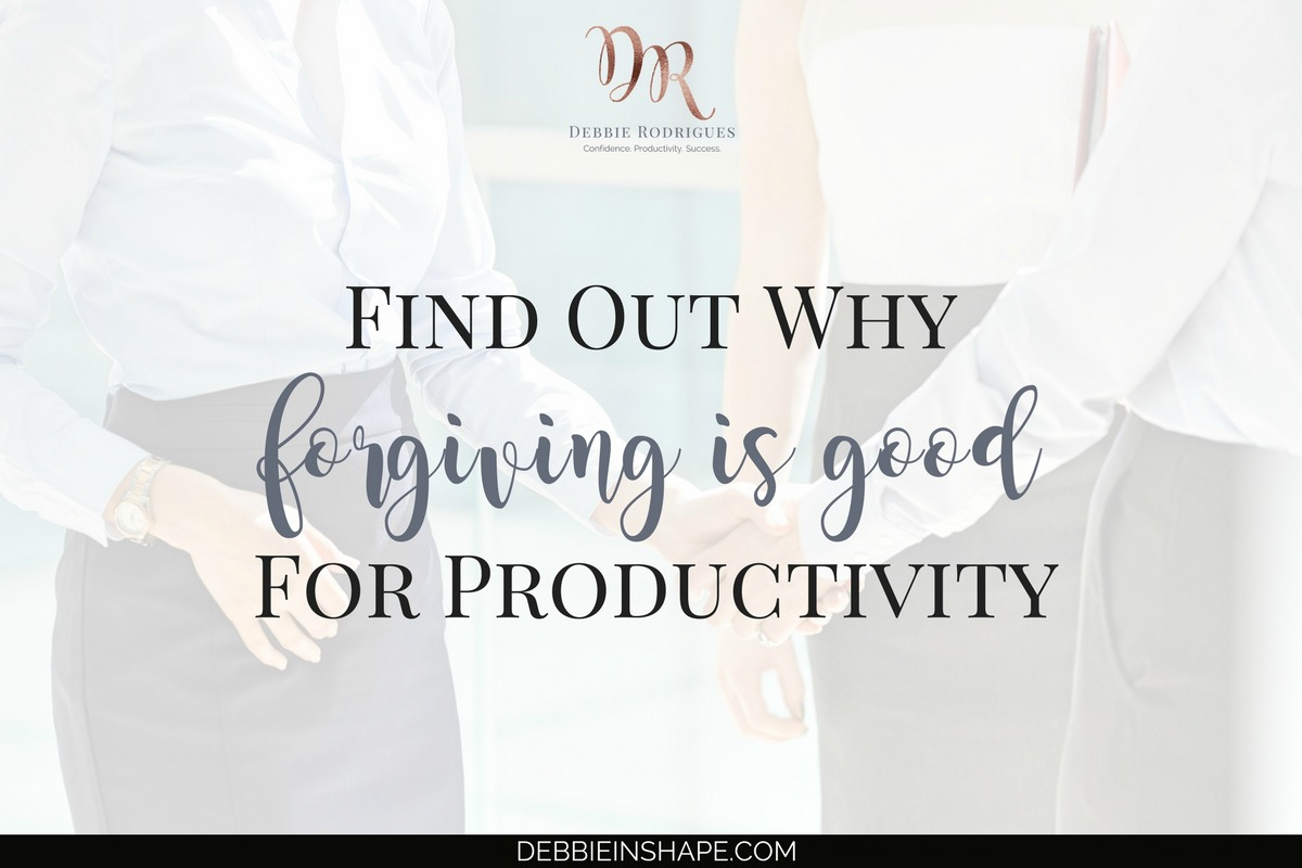Find Out Why Forgiving Is Good For Productivity